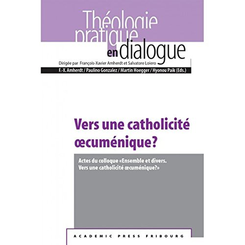 Vers une catholicite oecumenique